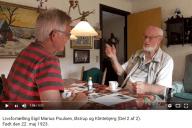 Livsfortælleringer og Livsværk Videoer på Youtube Eigil Marius Poulsen Del 2 https://www.youtube.com/watch?v=ssbYEOAJvB4